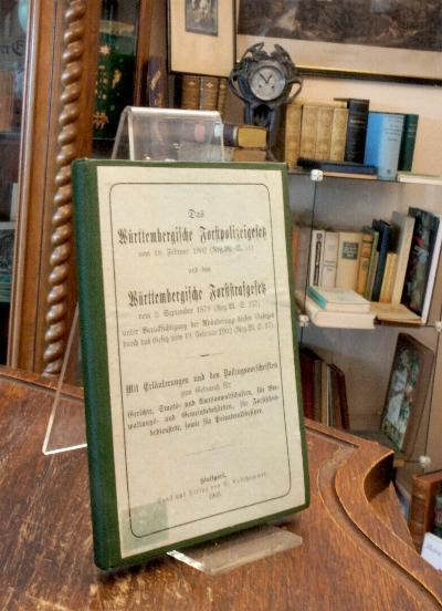 Das Württembergische Forstpolizeigesetz vom 19. Februar 1902 (Reg.-Bl. S. 51) und das Württembergische Forststrafgesetz vom 2. September 1879 (Reg.-Bl. S. 277) unter Berücksichtigung der Abänderung dieses Gesetzes durch das Gesetz vom 19. Februar 1902 (Re