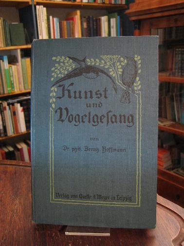 Kunst und Vogelgesang - in ihren wechselseitigen: Hoffmann, Bernhard:
