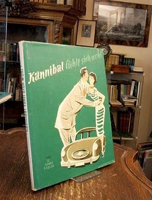 Kannibal fühlt sich wohl : Ein Auto,: Rösler, Jo Hanns: