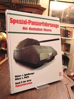 Spezial-Panzerfahrzeuge des deutschen Heeres.: Spielberger, Walter J.