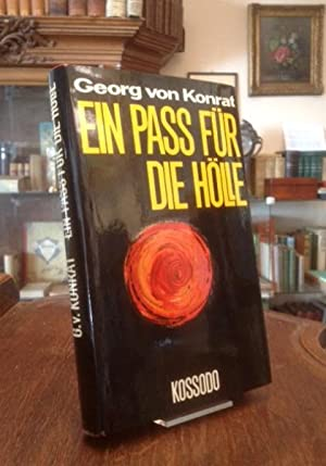 Ein Pass für die Hölle : Tatsachenbericht: Konrat, Georg von: