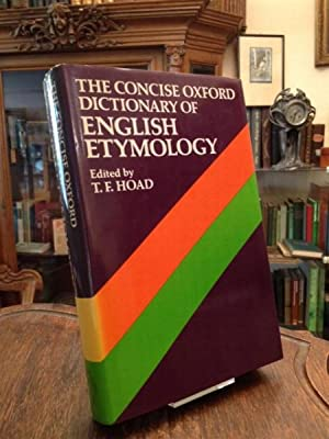 The Concise Oxford Dictionary of English Etymology.: Hoad, [Terry] F.: