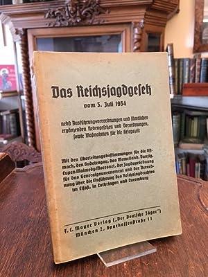Das Reichsjagdgesetz vom 3. Juli 1934 nebst