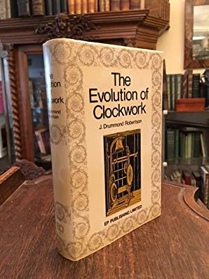 The Evolution of Clockwork. With a special section on The Clocks of Japan. Together with a compre...