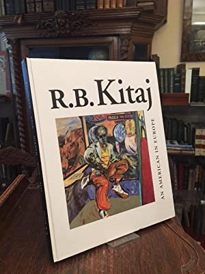 R. B. Kitaj : An American in: Kitaj, Ronald Brooks