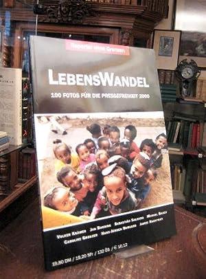 Lebenswandel : 100 Fotos für die Pressefreiheit: Reporter ohne Grenzen: