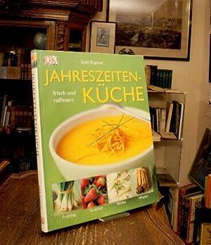 Jahreszeiten-Küche : frisch und raffiniert.: Kapoor, Sybil: