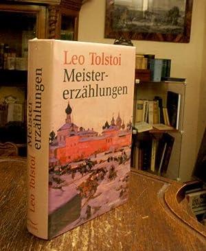Meistererzählungen. Ausgewählt von Kim Landgraf. Aus dem: Tolstoj, Lev Nikolaevic