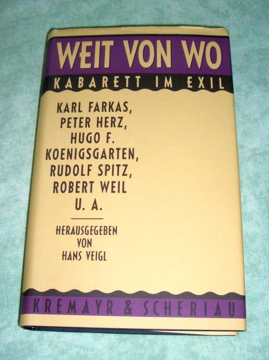 Weit von wo. Kabarett im Exil. Karl: Österr. Musik-, Literatur-