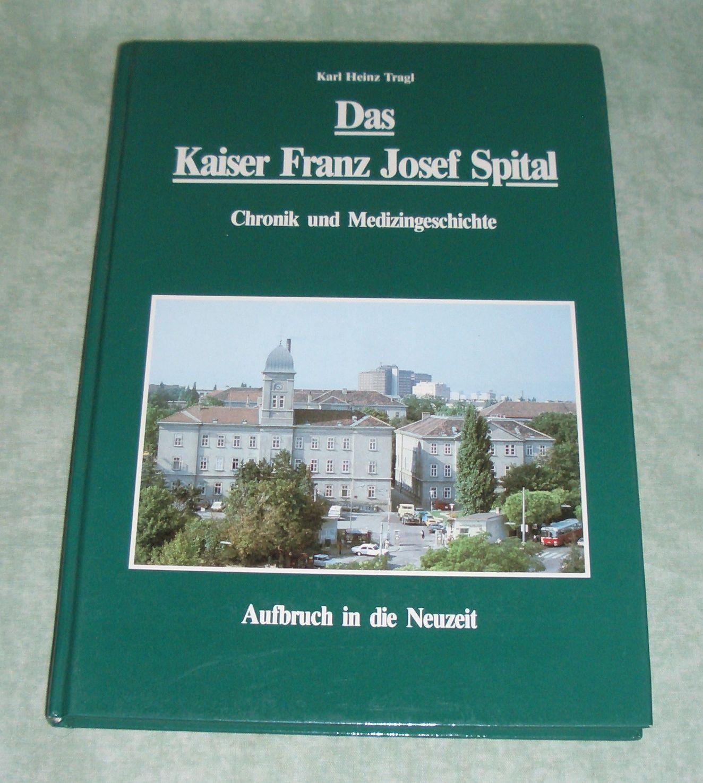 Das Kaiser Franz Josef Spital Chronik Von Wien Zvab