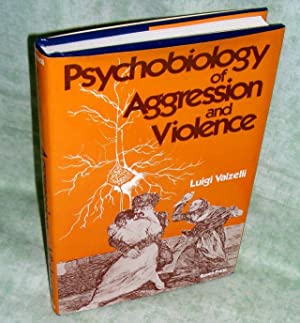 Psychobiology of aggression and violence.: Psychologie - Psychoanalyse - Pädagogik Valzelli, Luigi.