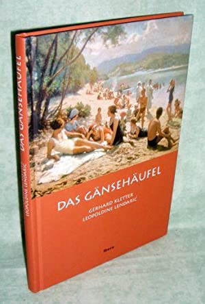 Das Gänshäufel.: Wien - Landeskunde Kletter, Gerhard / Lendaric, Leopoldine.