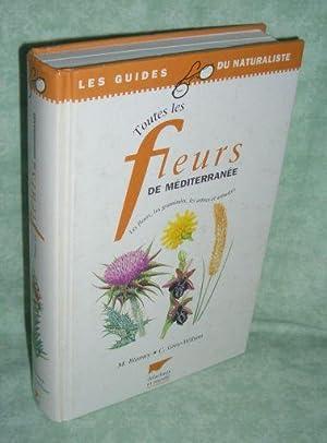 Toutes les fleurs de Méditerranée. les fleurs, les graminées, les arbres et ...