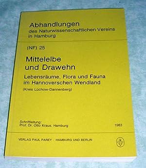 Mittelelbe und Drawehn. Lebensräume, Flora u. Fauna im Hannoverschen Wendland (Kreis Lü...