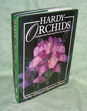 Hardy orchids. Orchids for the garden and frost-free glasshouse.: Botanik Gartenbau - Cribb, ...