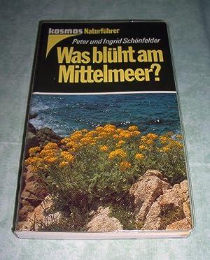 Was blüht am Mittelmeer?: Botanik + Gartenbau Schönfelder, Peter; Schönfelder, Ingrid: