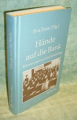 Hände auf die Bank . Erinnerungen an d. Schulalltag.: Wirtschafts- und Sozialgeschichte Tesar,...
