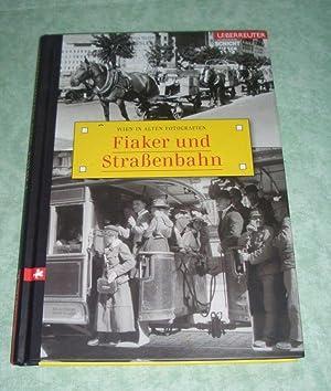 Fiaker und Straßenbahn. Wien in alten Fotografien.: Wien Landeskunde -