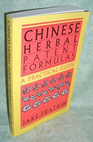 Chinese Herbal Patent Formulas. A practical guide.: Kr�uter- + Naturheilkunde - Fratkin, Jake.