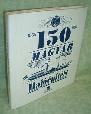 A Magyar Hajóépítés 150 Éve. (150 Jahre: Marinegeschichte - Schiffe