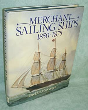 Merchant Sailing Ships 1850-1875. Heyday of Sail.: Marinegeschichte - Schiffe