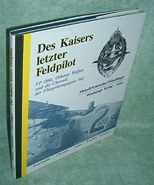 Des Kaisers letzte Feldpilot. FP Oblt. Othmar: Österr. Heeres- +