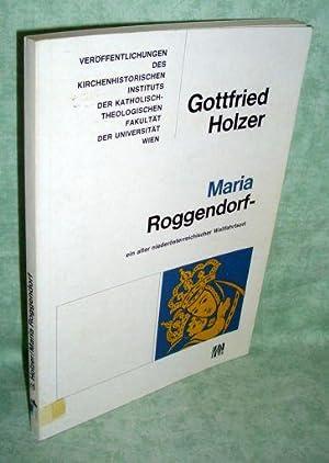 Maria Roggendorf. Ein niederösterreichischer Wallfahrtsort.: Niederösterreich - Orts-