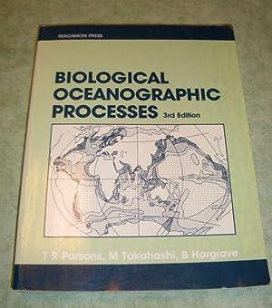 Biological Oceanographic Processes.: Meeresbiologie + Limnologie + Hydrobiologie Parsons, T.R./...