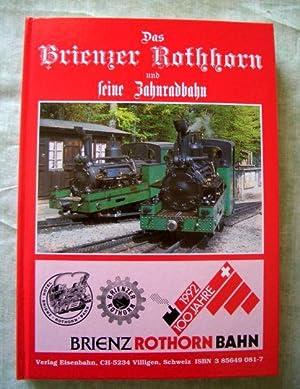 Das Brienzer Rothhorn und seine Zahnradbahn. Hundert: Eisenbahn Jeanmaire, C.