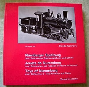 Nürnberger Spielzeug. Jouets de Nuremberg. Toys of: Firmengeschichte + Firmenkataloge