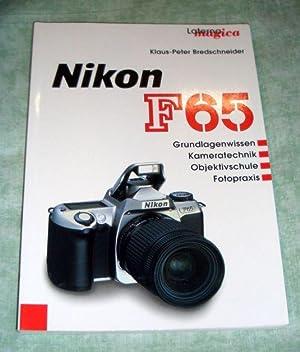 Nikon F65. Grundlagenwissen - Kameratechnik - Objektivschule - Fotopraxis.: Fotografie - ...