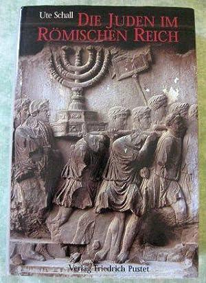Die Juden im Römischen Reich.: Judaica Schall, Ute.