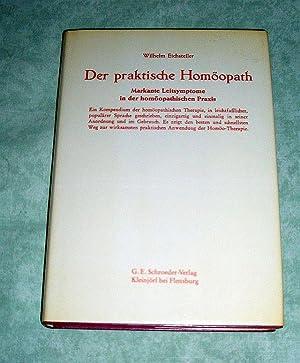 Der praktische Homöopath. Markante Leitsymptome in d. homöopath. Praxis.: Medizin + ...