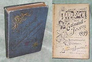 """Jahrbuch der Edelmetall-Industrie 1899. Hrsg. von der Zeitschrift """"Die Edelmetall-Industrie&..."""