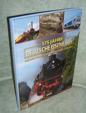 175 Jahre Deutsche Eisenbahn. die Deutsche Bahn: Eisenbahn
