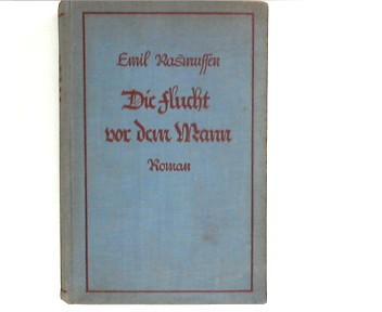 Die Flucht vor dem Mann: Rasmussen, Emil: