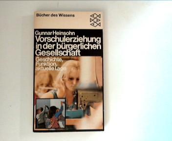 Vorschulerziehung in der bürgerlichen Gesellschaft : Geschichte,: Heinsohn, Gunnar: