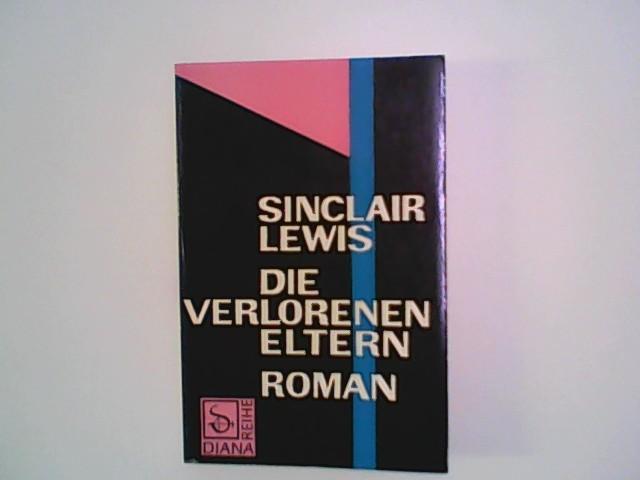 Die verlorenen Eltern: Lewis, Sinclair: