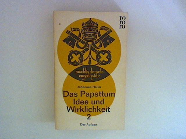 Das Papsttum II. Der Aufbau Bd. 2: Haller, Johannes:
