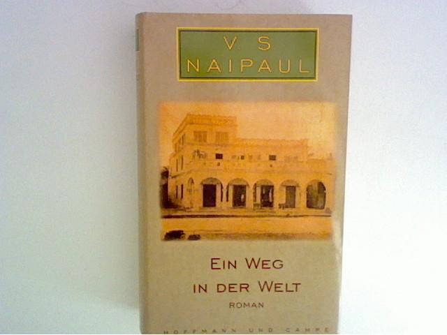 Ein Weg in der Welt : Roman.: Naipaul, V. S.: