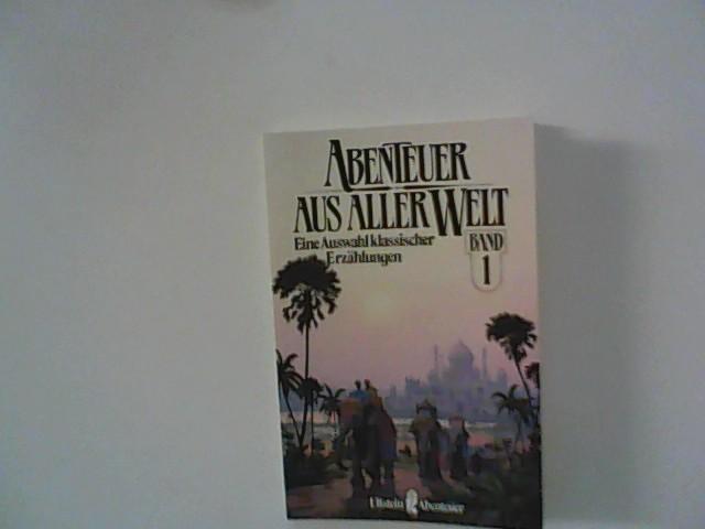 Abenteuer aus aller Welt. Eine Auswahl klassischer Erzählungen mit Illustrationen von Werner Klemke: Band 1