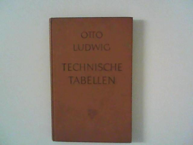 Technische Tabellen : Ein berufskundliches Hilfsbuch für: Ludwig, Otto: