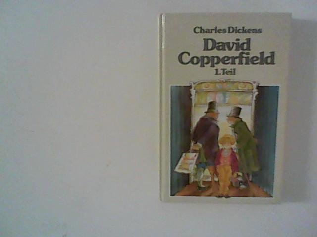 David Copperfield, Band 1.: Dickens, Charles: