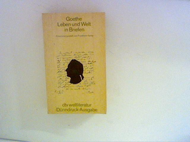 Leben und Welt in Briefen. Zusammengest. von: Goethe, Johann Wolfgang