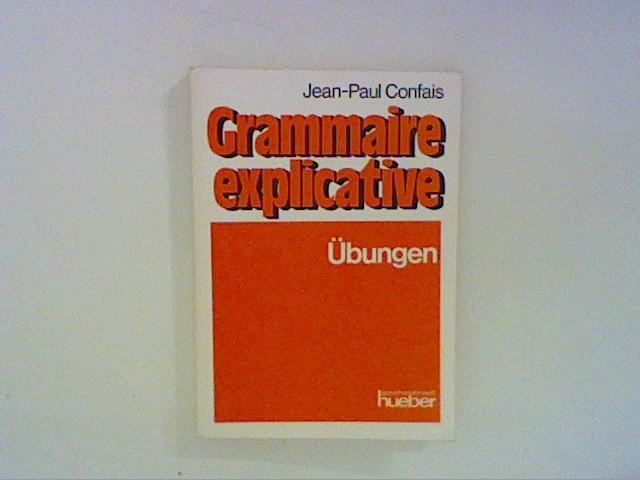 Grammaire explicative Schwerpunkte der französischen Grammatik für Leistungskur
