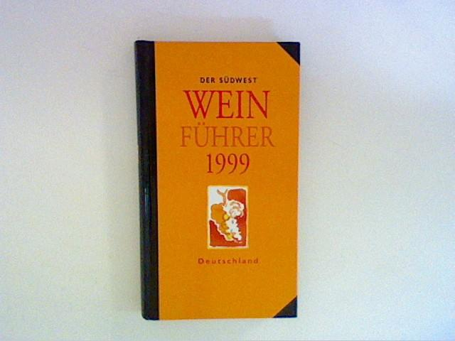 Der Südwest Wein Führer, Deutschland 1999 - Knoll, Rudolf