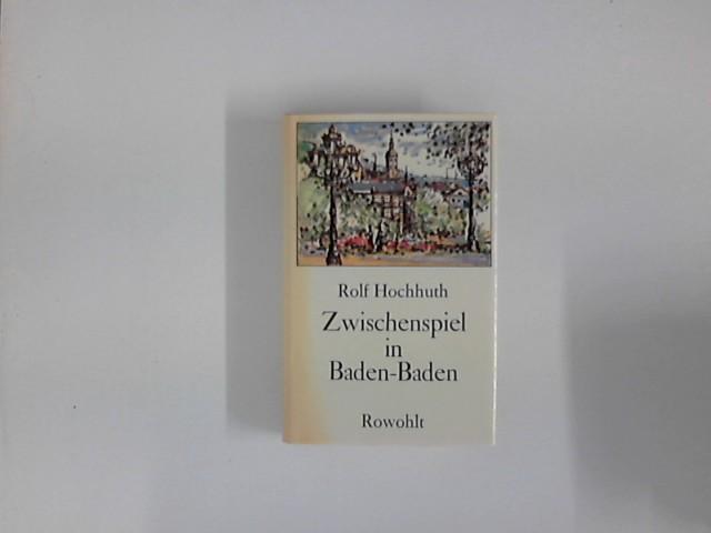 Zwischenspiel in Baden-Baden. Mit Zeichn. von Werner Klemke - Hochhuth, Rolf