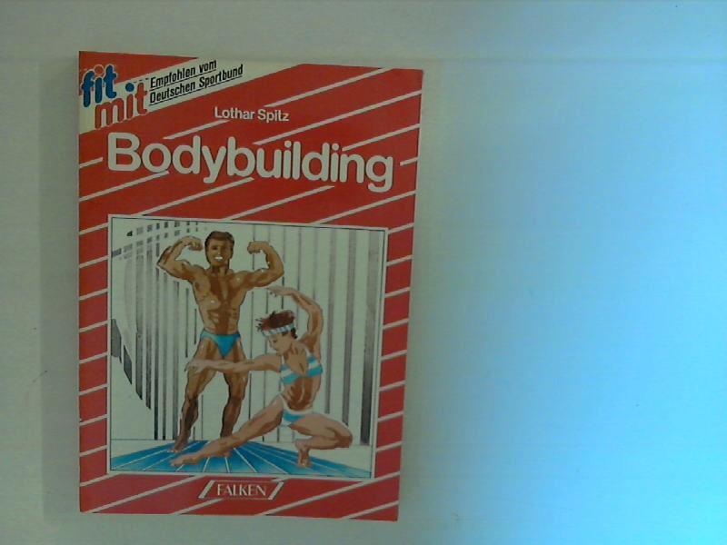 Fit mit Bodybuilding.: Spitz, Lothar: