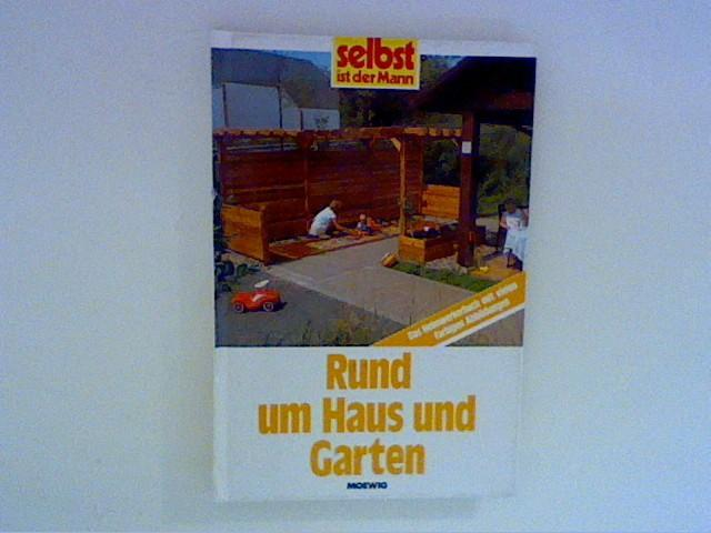 Rund um Haus und Garten : das Heimwerkerbuch. [Red.: Gerrit Wöckener]