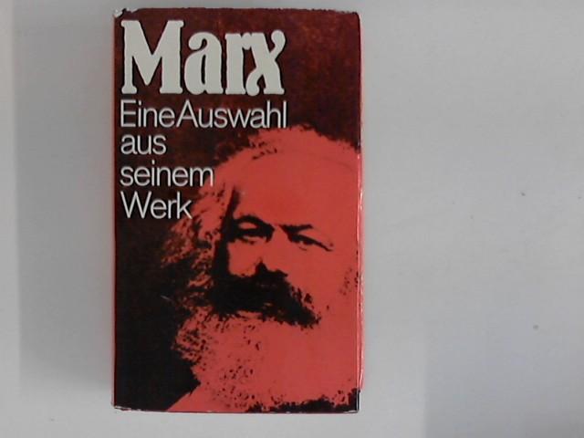 Eine Auswahl aus seinem Werk. [Red. u.: Marx, Karl:
